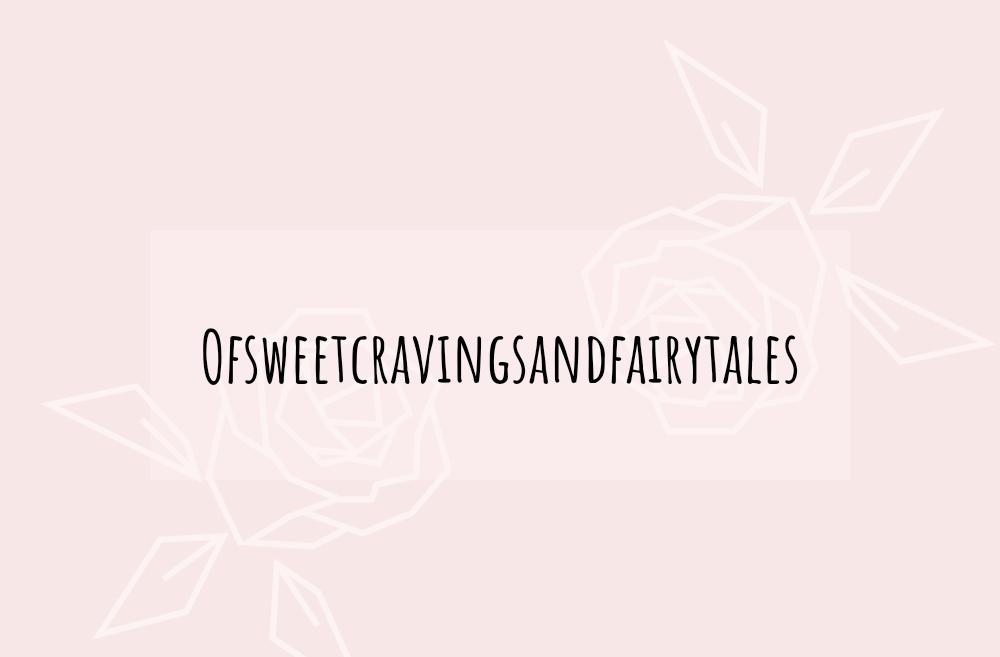 OF SweetCravings & FairyTales